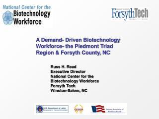 A Demand- Driven Biotechnology Workforce- the Piedmont Triad Region & Forsyth County, NC