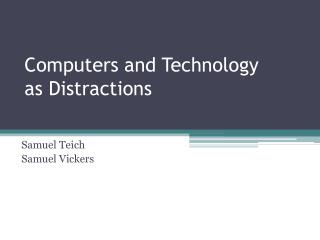 Computers and Technology as Distractions