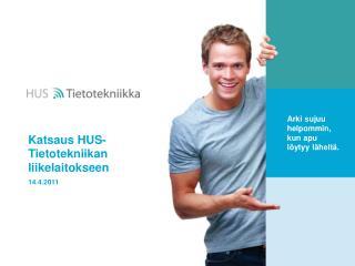 Katsaus HUS-Tietotekniikan liikelaitokseen  14.4.2011