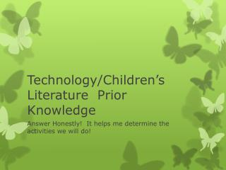 Technology/Children's Literature  Prior Knowledge