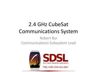 2.4 GHz  CubeSat Communications System
