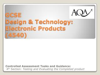 GCSE  Design  & Technology: Electronic Products  (4540)
