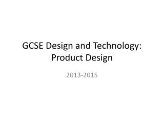 GCSE Design and Technology: Product Design