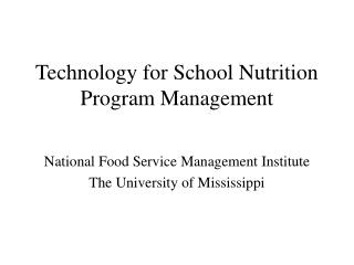 Technology for School Nutrition  Program Management