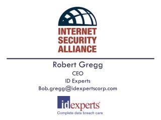 Robert Gregg CEO ID Experts Bob.gregg@idexpertscorp