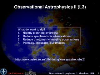 Observational Astrophysics II (L3)