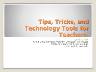 Tips, Tricks, and Technology Tools for Teachers.