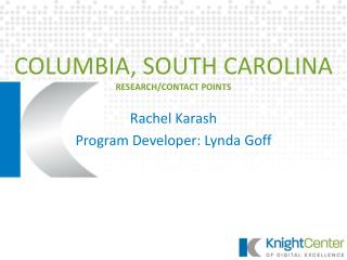 COLUMBIA, SOUTH CAROLINA RESEARCH/CONTACT POINTS