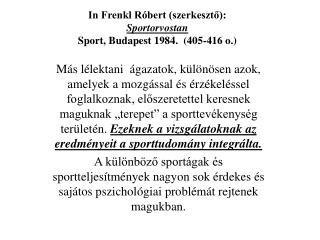 Dr. Buda B la:  A klinikai sportpszichol gia a sportorvosi ell t s rendszer ben