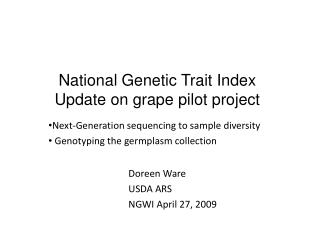 National Genetic Trait Index  Update on grape pilot project