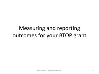 Measuring and reporting outcomes for your BTOP grant