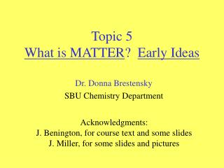 Topic 5 What is MATTER ?   Early Ideas