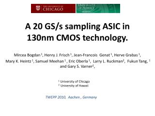 A 20 GS/s sampling ASIC in  130nm CMOS technology.