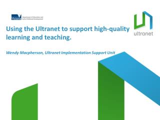Using the Ultranet to support high-quality  learning and teaching.