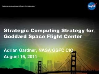 Adrian Gardner, NASA GSFC CIO August 16, 2011