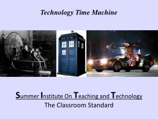 S ummer  I nstitute On  T eaching  and  T echnology The Classroom Standard