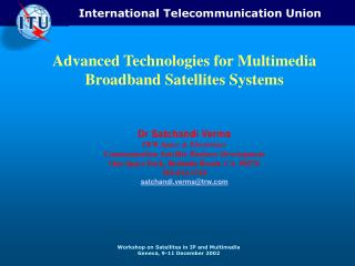 Advanced Technologies for Multimedia Broadband Satellites Systems