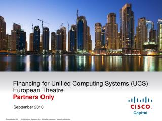 Financing for Unified Computing Systems (UCS) European Theatre Partners Only