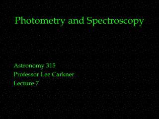 Photometry and Spectroscopy