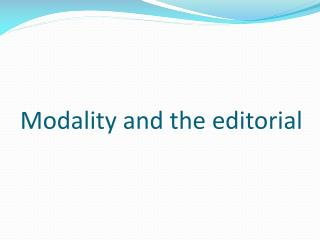 Modality  and the  editorial