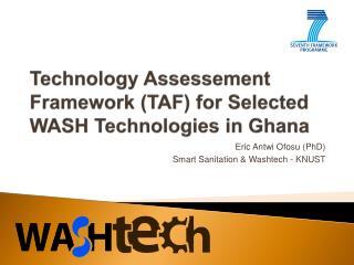 Technology Assessement Framework  (TAF) for  Selected WASH Technologies in Ghana