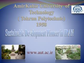 AmirKabir  University  of  Technology ( Tehran Polytechnic) 1958