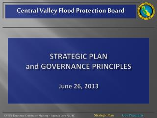 Strategic Plan and  Governance Principles June 26, 2013