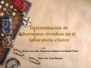 Determinaci�n de             hormonas tiroideas en el laboratorio cl�nico
