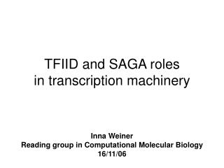 TFIID and SAGA roles in transcription machinery