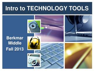 Intro to TECHNOLOGY TOOLS