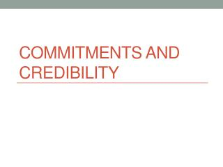 Commitments and Credibility