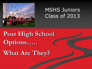 Post High School Options….. What Are They?