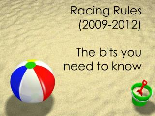 Racing Rules  (2009-2012) The bits you  need to know