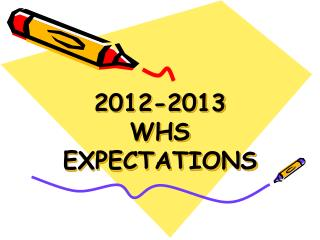 2012-2013 WHS EXPECTATIONS