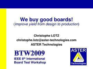 We buy good boards! ( Improve yield from design to production )