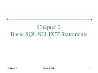 Chapter 2 Basic SQL SELECT Statements