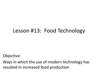 Lesson #13:  Food Technology