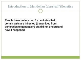 Introduction to Mendelian (classical�)Genetics