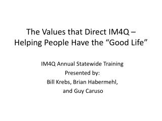 "The Values that Direct IM4Q – Helping People Have the ""Good Life"""