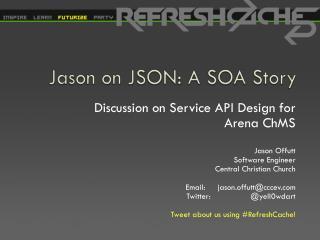 Jason on JSON: A SOA Story