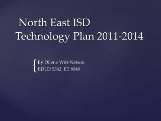 North East ISD Technology Plan 2011-2014