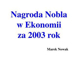 Nagroda Nobla w Ekonomii  za 2003 rok