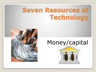 Seven Resources of Technology