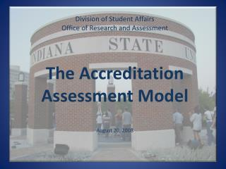 Division of Student Affairs Office of Research and Assessment The Accreditation Assessment Model