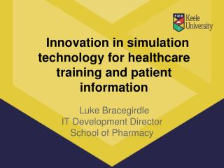 Innovation in simulation technology for healthcare training and patient  information