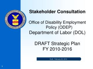 Stakeholder Consultation Office of Disability Employment Policy (ODEP) Department of Labor (DOL)