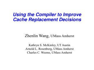 Using the Compiler to Improve Cache Replacement Decisions