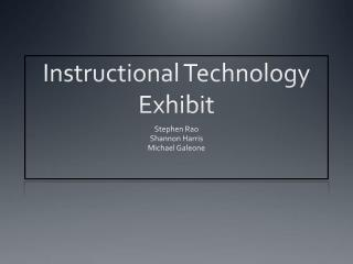 Instructional Technology Exhibit