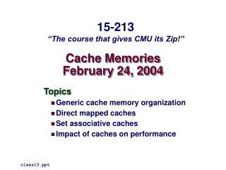 Cache Memories February 24, 2004