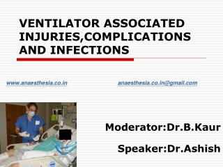 VENTILATOR ASSOCIATED INJURIES,COMPLICATIONS AND INFECTIONS